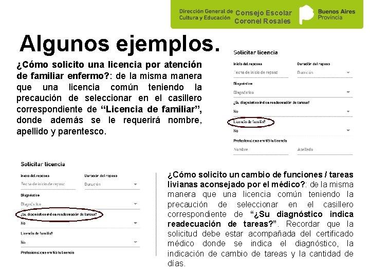 Consejo Escolar Coronel Rosales Algunos ejemplos. ¿Cómo solicito una licencia por atención de familiar