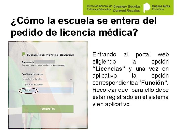 Consejo Escolar Coronel Rosales ¿Cómo la escuela se entera del pedido de licencia médica?