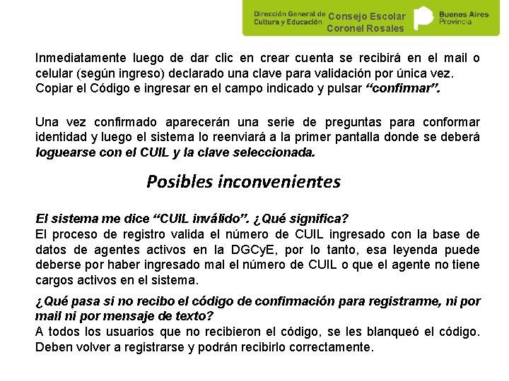 Consejo Escolar Coronel Rosales Inmediatamente luego de dar clic en crear cuenta se recibirá