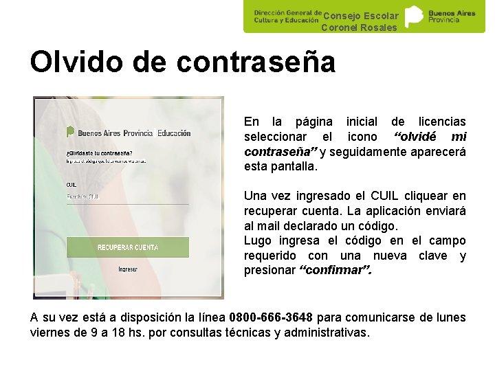 Consejo Escolar Coronel Rosales Olvido de contraseña En la página inicial de licencias seleccionar