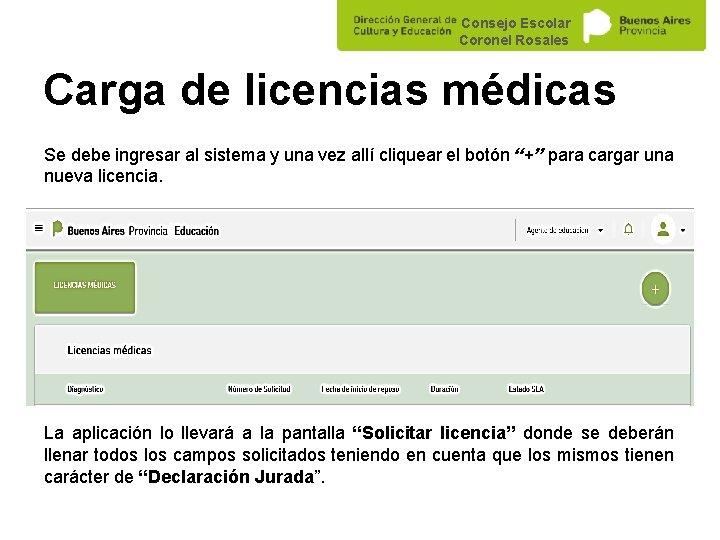 Consejo Escolar Coronel Rosales Carga de licencias médicas Se debe ingresar al sistema y