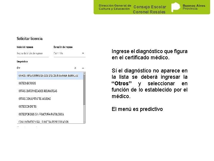 Consejo Escolar Coronel Rosales Ingrese el diagnóstico que figura en el certificado médico. Sí