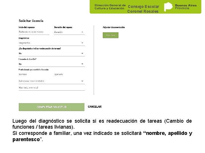 Consejo Escolar Coronel Rosales Luego del diagnóstico se solicita si es readecuación de tareas