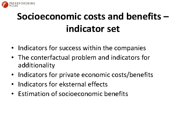 Socioeconomic costs and benefits – indicator set • Indicators for success within the companies