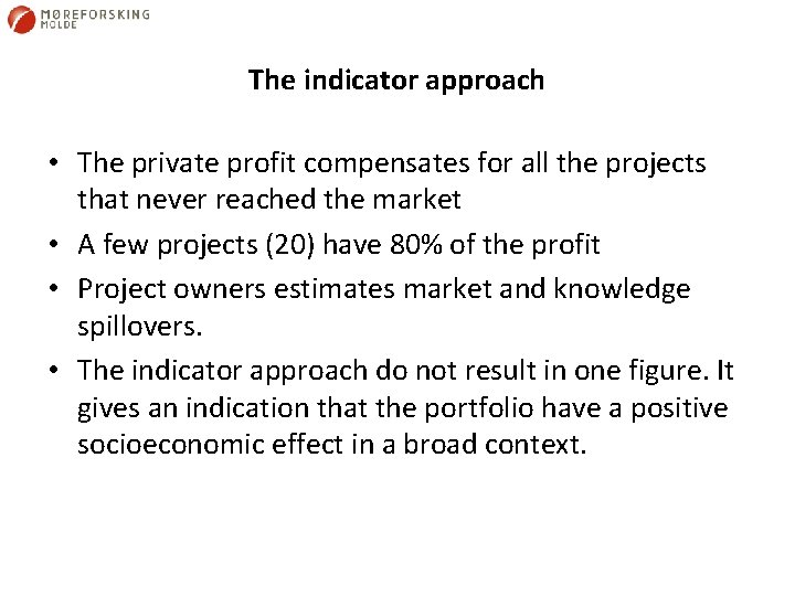 The indicator approach • The private profit compensates for all the projects that never