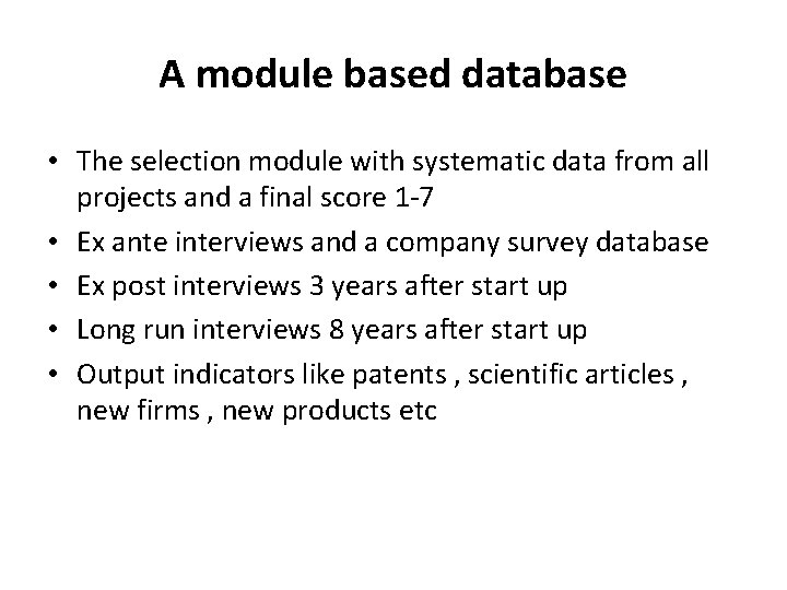 A module based database • The selection module with systematic data from all projects