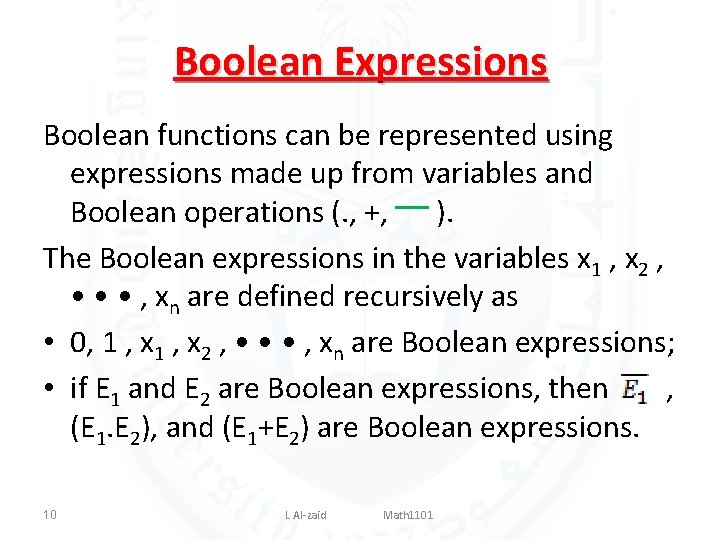 Boolean Expressions Boolean functions can be represented using expressions made up from variables and