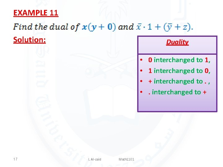 EXAMPLE 11 Solution: Duality • • 17 L Al-zaid Math 1101 0 interchanged to