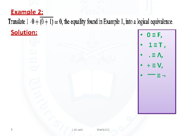 Example 2: Solution: 6 • • • L Al-zaid Math 1101 0 ≡ F,