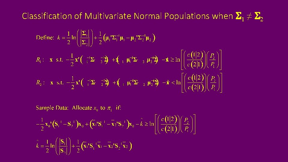 Classification of Multivariate Normal Populations when S 1 ≠ S 2
