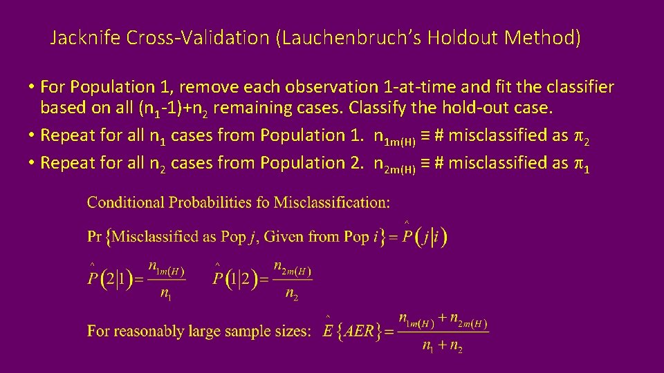 Jacknife Cross-Validation (Lauchenbruch's Holdout Method) • For Population 1, remove each observation 1 -at-time