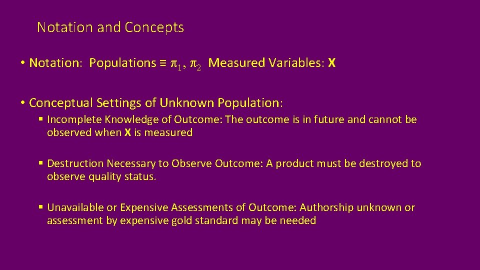 Notation and Concepts • Notation: Populations ≡ p 1, p 2 Measured Variables: X