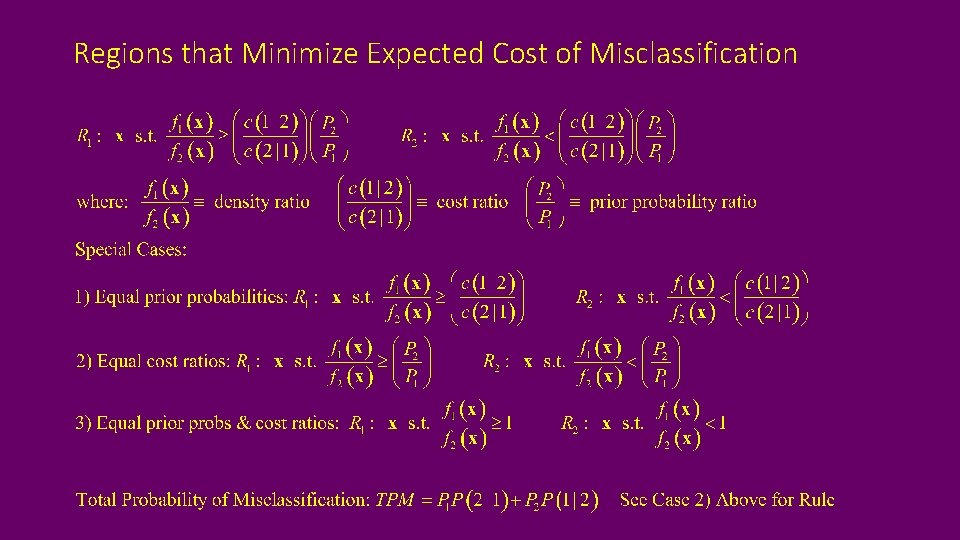 Regions that Minimize Expected Cost of Misclassification