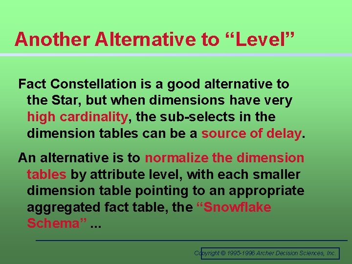 """Another Alternative to """"Level"""" Fact Constellation is a good alternative to the Star, but"""