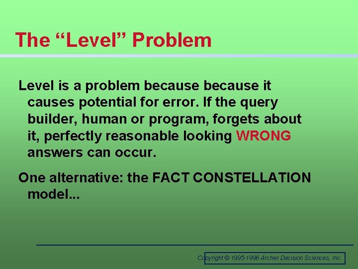 """The """"Level"""" Problem Level is a problem because it causes potential for error. If"""