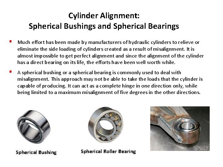 Cylinder Alignment: Spherical Bushings and Spherical Bearings § Much effort has been made by