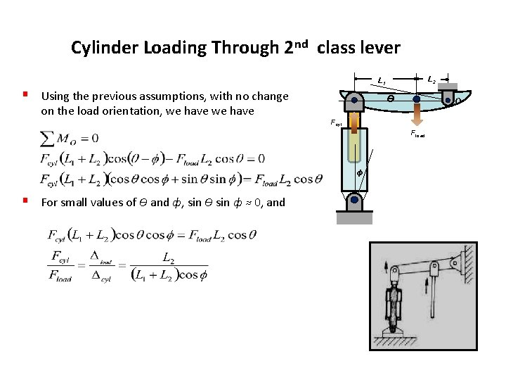 Cylinder Loading Through 2 nd class lever § Using the previous assumptions, with no