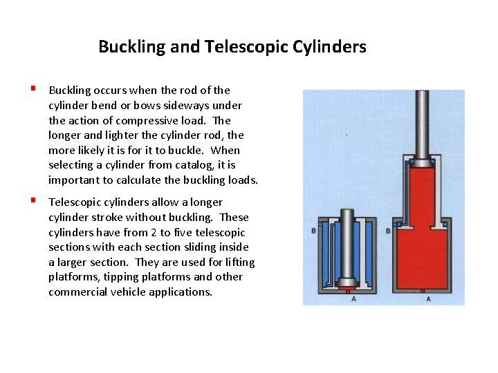 Buckling and Telescopic Cylinders § Buckling occurs when the rod of the cylinder bend