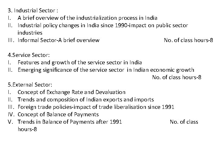 3. Industrial Sector : I. A brief overview of the industrialization process in India