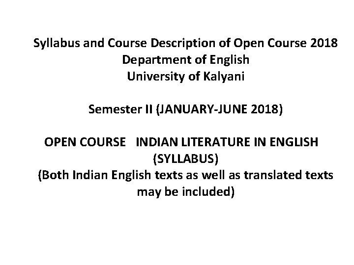 Syllabus and Course Description of Open Course 2018 Department of English University of Kalyani
