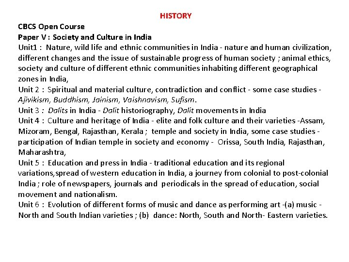 HISTORY CBCS Open Course Paper V : Society and Culture in India Unit 1