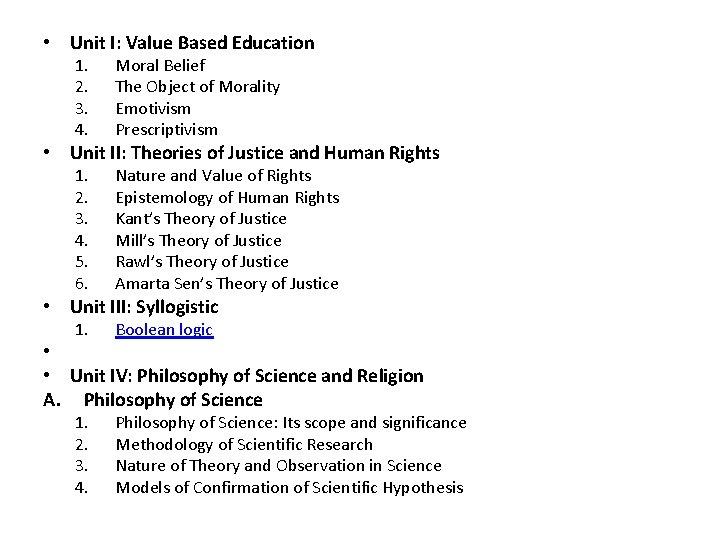 • Unit I: Value Based Education 1. 2. 3. 4. Moral Belief The