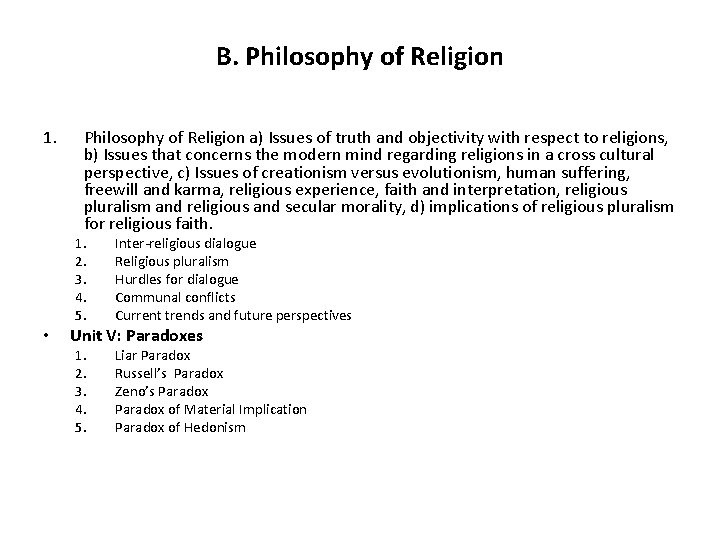 B. Philosophy of Religion 1. • Philosophy of Religion a) Issues of truth and