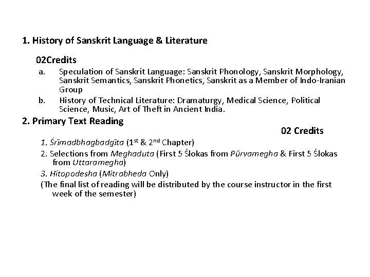 1. History of Sanskrit Language & Literature 02 Credits a. b. Speculation of Sanskrit
