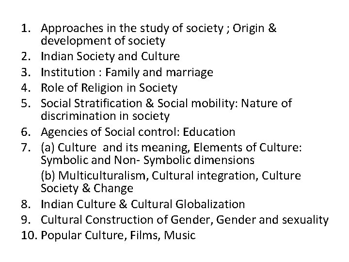 1. Approaches in the study of society ; Origin & development of society 2.