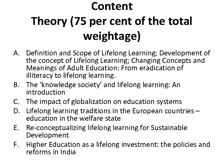 Content Theory (75 per cent of the total weightage) A. Definition and Scope of