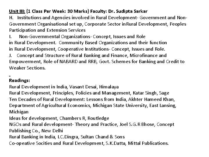 Unit III: (1 Class Per Week: 30 Marks) Faculty: Dr. Sudipta Sarkar H. Institutions