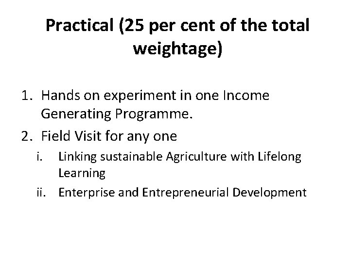 Practical (25 per cent of the total weightage) 1. Hands on experiment in one