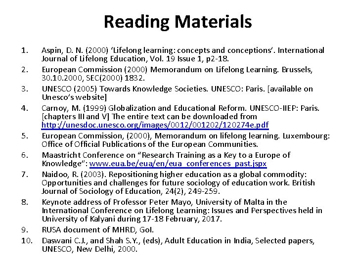 Reading Materials 1. Aspin, D. N. (2000) 'Lifelong learning: concepts and conceptions'. International Journal