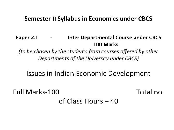 Semester II Syllabus in Economics under CBCS Paper 2. 1 - Inter Departmental Course