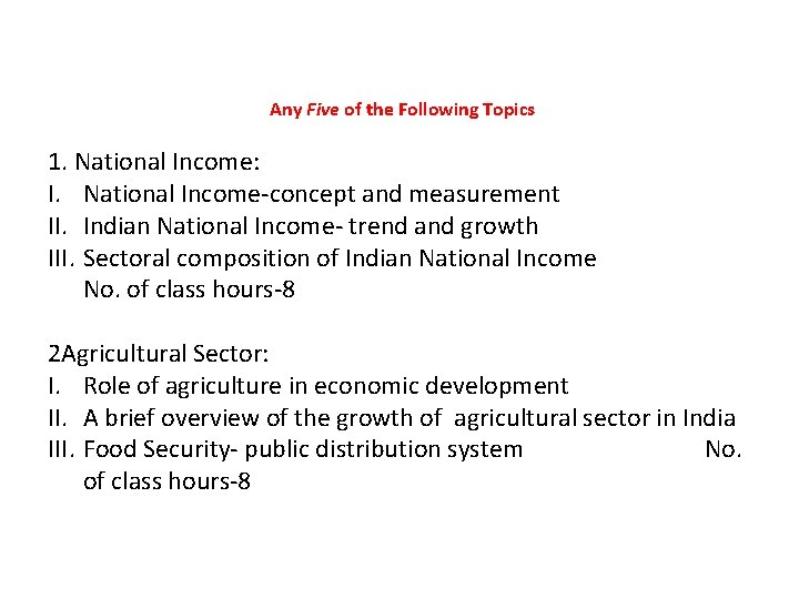 Any Five of the Following Topics 1. National Income: I. National Income-concept and