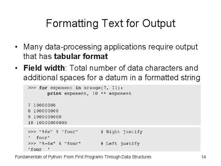 Formatting Text for Output • Many data-processing applications require output that has tabular format