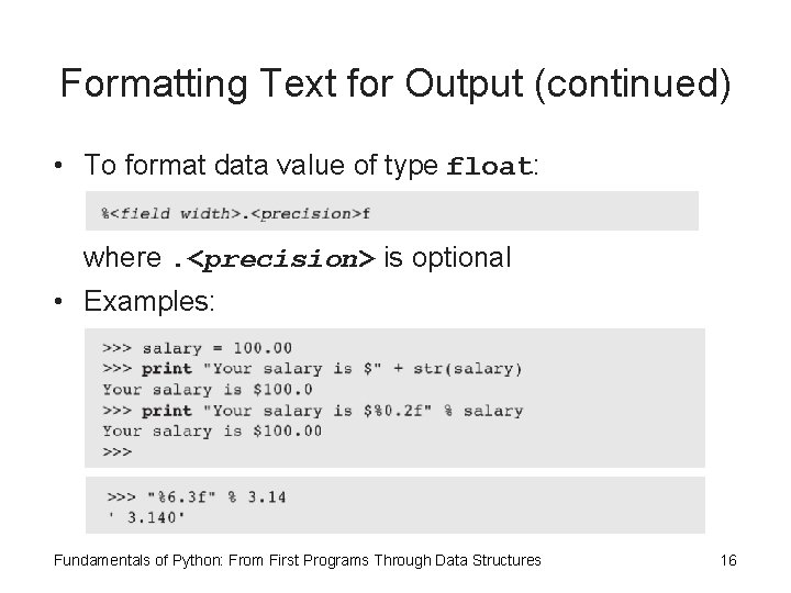 Formatting Text for Output (continued) • To format data value of type float: where.