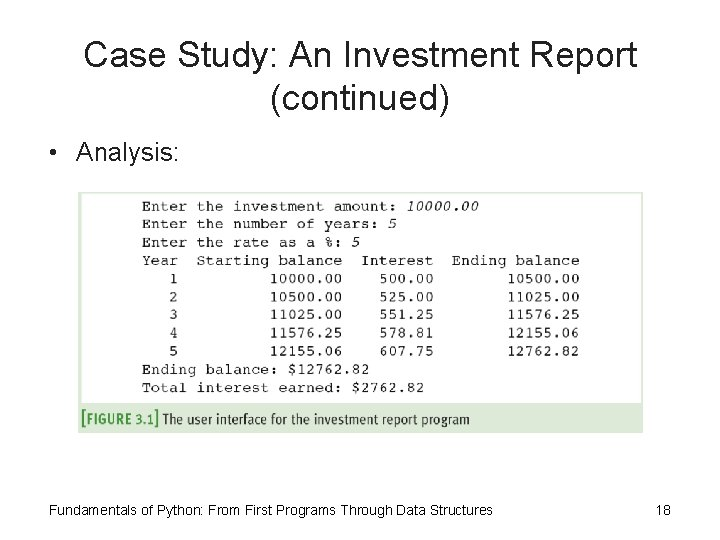Case Study: An Investment Report (continued) • Analysis: Fundamentals of Python: From First Programs