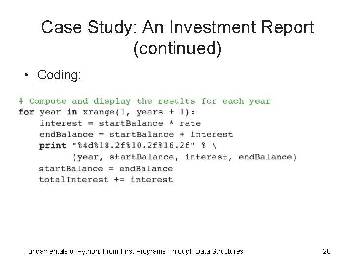 Case Study: An Investment Report (continued) • Coding: Fundamentals of Python: From First Programs