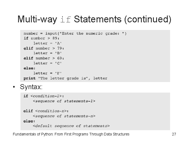 Multi-way if Statements (continued) • Syntax: Fundamentals of Python: From First Programs Through Data