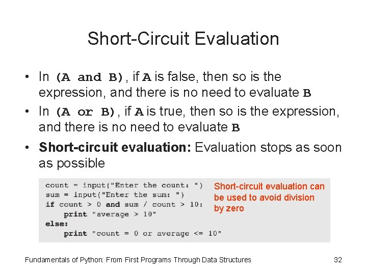 Short-Circuit Evaluation • In (A and B), if A is false, then so is