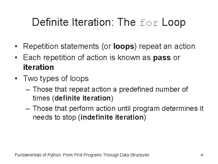 Definite Iteration: The for Loop • Repetition statements (or loops) repeat an action •
