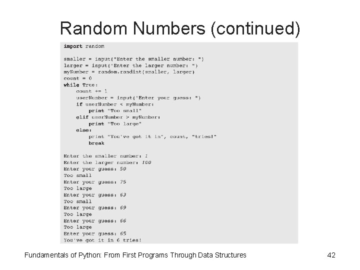 Random Numbers (continued) Fundamentals of Python: From First Programs Through Data Structures 42