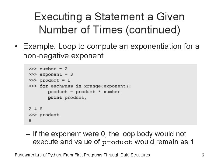 Executing a Statement a Given Number of Times (continued) • Example: Loop to compute