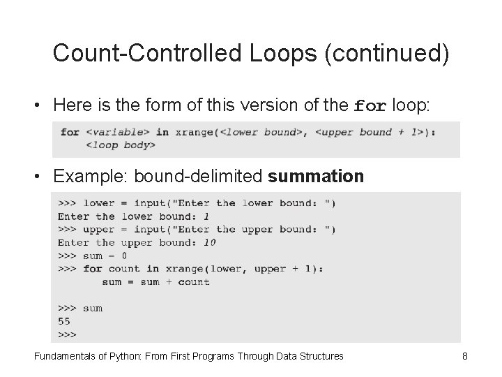 Count-Controlled Loops (continued) • Here is the form of this version of the for