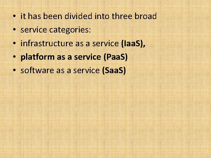 • • • it has been divided into three broad service categories: infrastructure