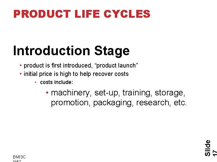 """PRODUCT LIFE CYCLES Introduction Stage • product is first introduced, """"product launch"""" • initial"""