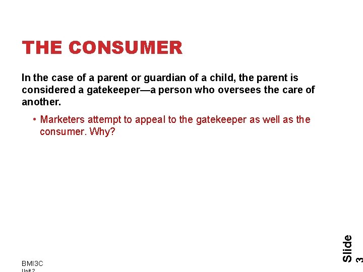 THE CONSUMER In the case of a parent or guardian of a child, the