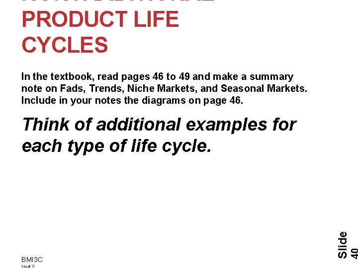 NONTRADITIONAL PRODUCT LIFE CYCLES In the textbook, read pages 46 to 49 and make
