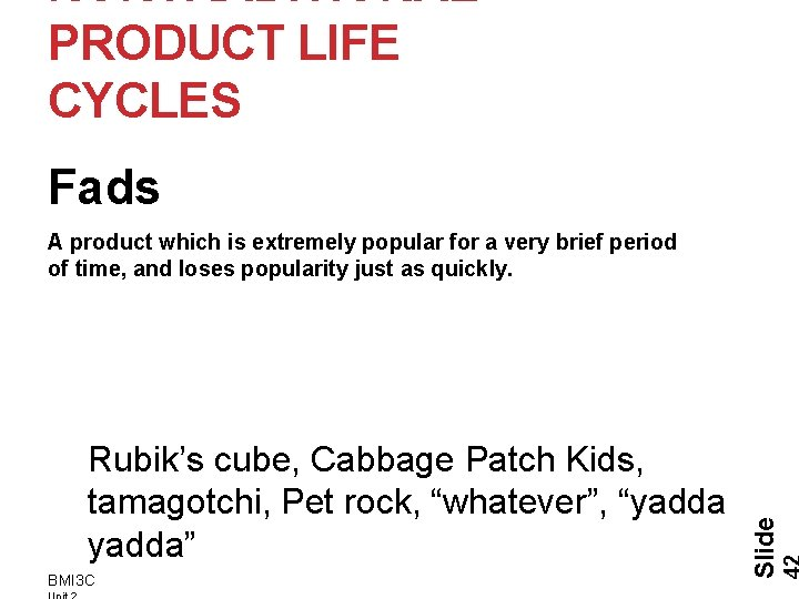 """NONTRADITIONAL PRODUCT LIFE CYCLES Fads Rubik's cube, Cabbage Patch Kids, tamagotchi, Pet rock, """"whatever"""","""
